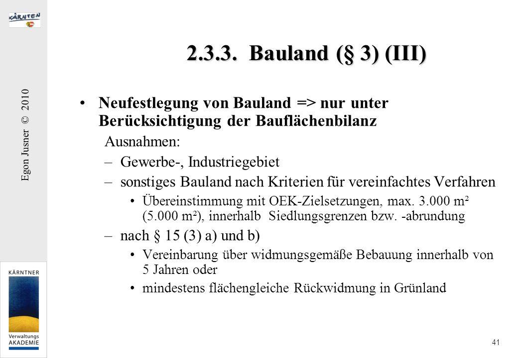 2.3.3. Bauland (§ 3) (III) Neufestlegung von Bauland => nur unter Berücksichtigung der Bauflächenbilanz.