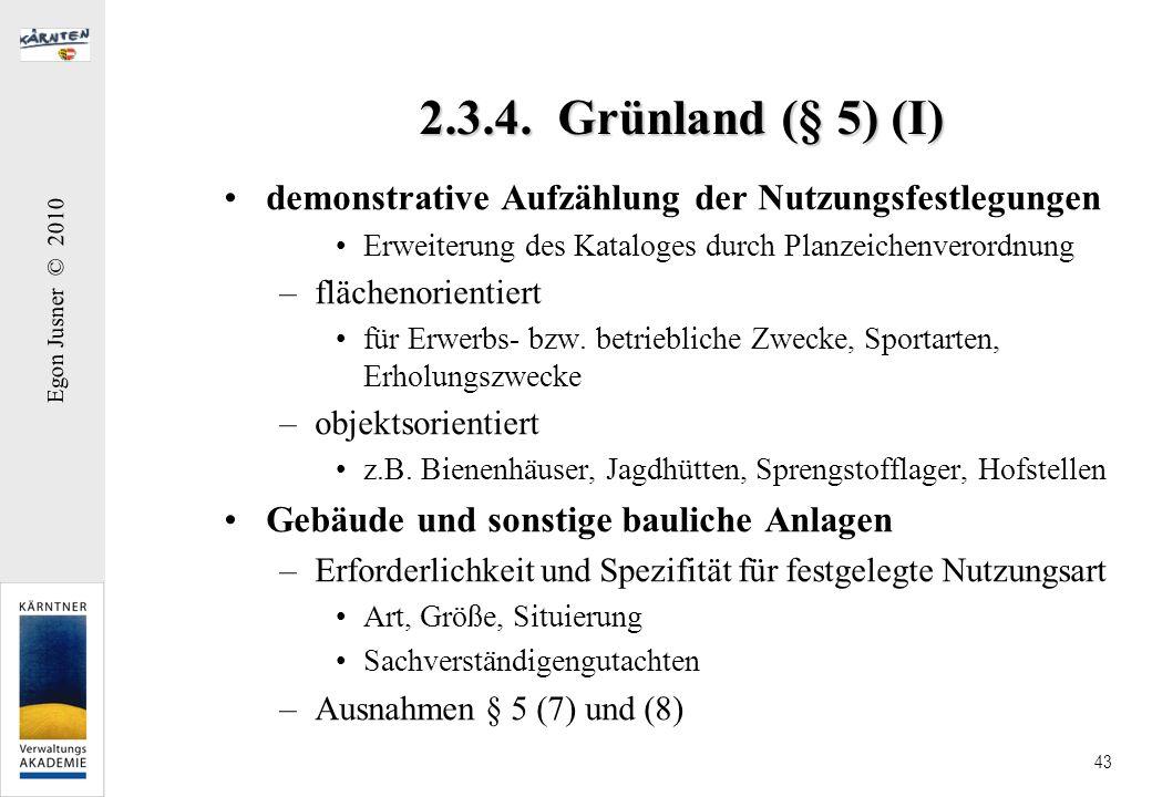 2.3.4. Grünland (§ 5) (I) demonstrative Aufzählung der Nutzungsfestlegungen. Erweiterung des Kataloges durch Planzeichenverordnung.