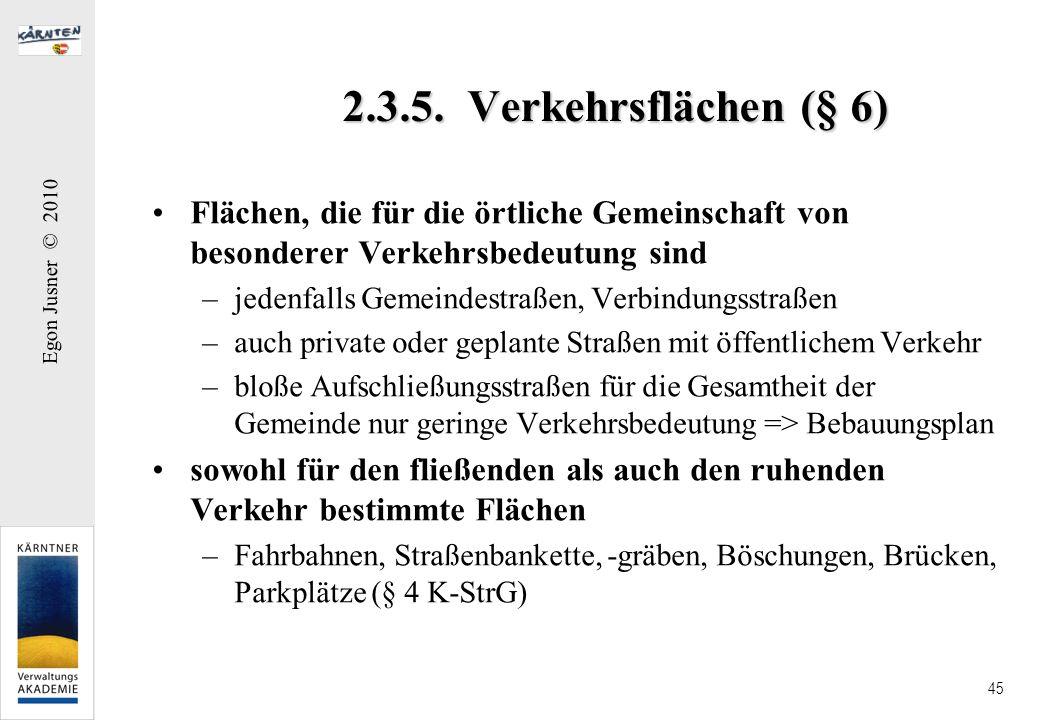 2.3.5. Verkehrsflächen (§ 6) Flächen, die für die örtliche Gemeinschaft von besonderer Verkehrsbedeutung sind.
