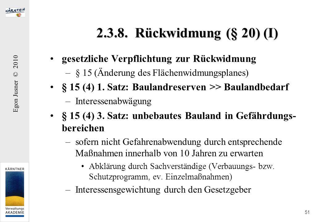 2.3.8. Rückwidmung (§ 20) (I) gesetzliche Verpflichtung zur Rückwidmung. § 15 (Änderung des Flächenwidmungsplanes)
