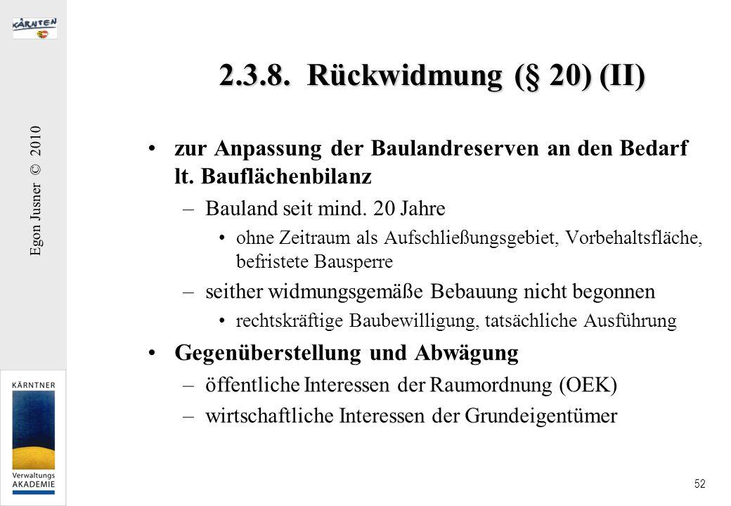 2.3.8. Rückwidmung (§ 20) (II) zur Anpassung der Baulandreserven an den Bedarf lt. Bauflächenbilanz.