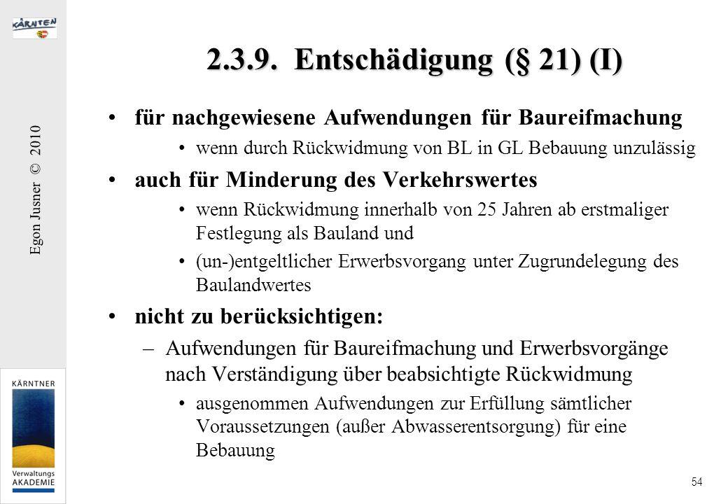 2.3.9. Entschädigung (§ 21) (I) für nachgewiesene Aufwendungen für Baureifmachung. wenn durch Rückwidmung von BL in GL Bebauung unzulässig.