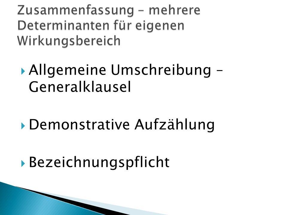 Allgemeine Umschreibung – Generalklausel