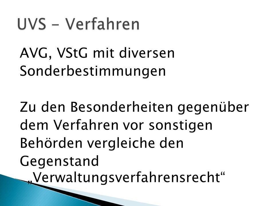 """AVG, VStG mit diversen Sonderbestimmungen Zu den Besonderheiten gegenüber dem Verfahren vor sonstigen Behörden vergleiche den Gegenstand """"Verwaltungsverfahrensrecht"""