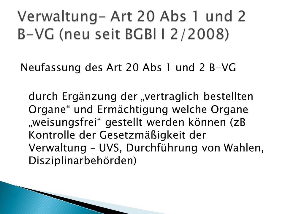 Neufassung des Art 20 Abs 1 und 2 B-VG