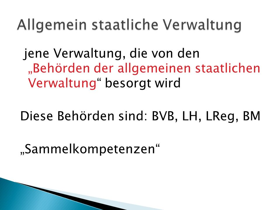 """jene Verwaltung, die von den """"Behörden der allgemeinen staatlichen Verwaltung besorgt wird Diese Behörden sind: BVB, LH, LReg, BM """"Sammelkompetenzen"""
