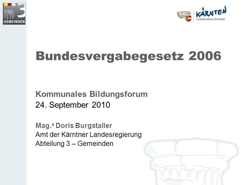 Bundesvergabegesetz 2006 Kommunales Bildungsforum 24. September 2010