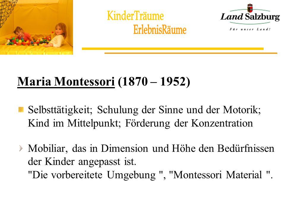 Maria Montessori (1870 – 1952) Selbsttätigkeit; Schulung der Sinne und der Motorik; Kind im Mittelpunkt; Förderung der Konzentration.
