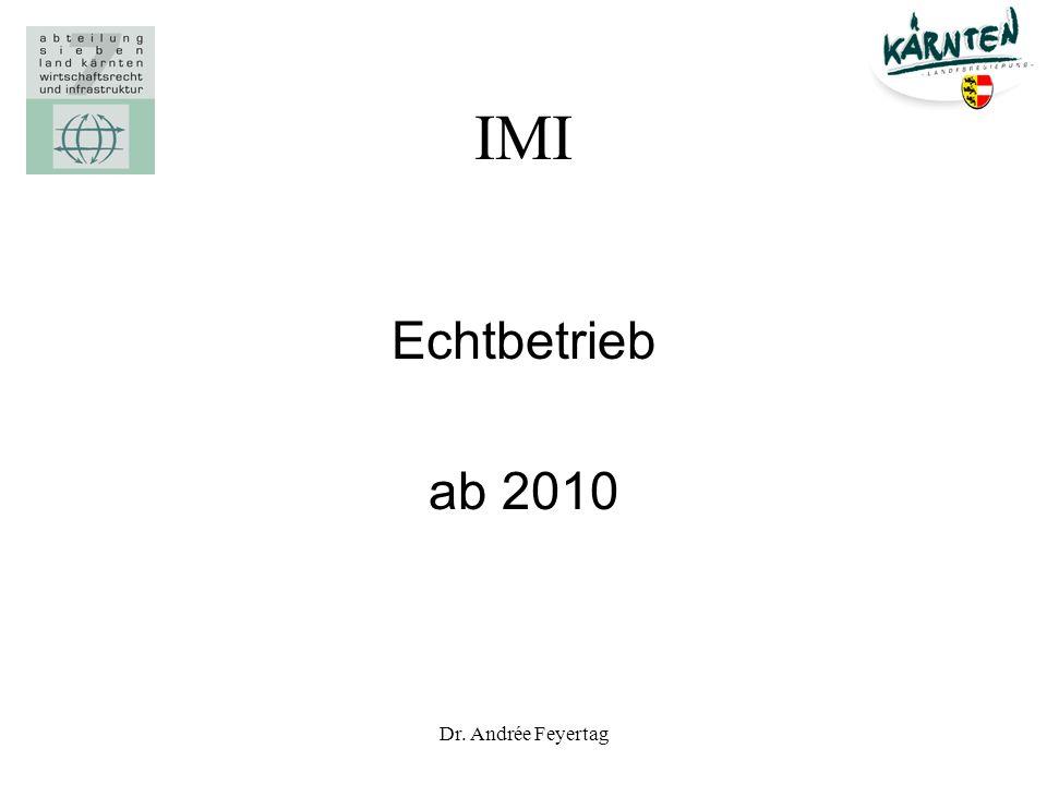 IMI Echtbetrieb ab 2010 Dr. Andrée Feyertag