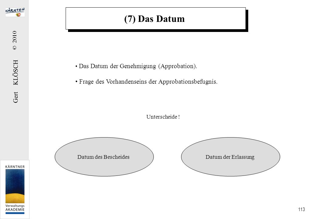 (8) Unterschrift und Name des Genehmigenden