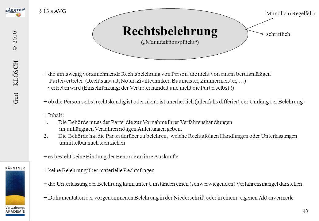 Die Niederschrift1 § 14 AVG. ..verpflichtend aufzunehmen (sonst: erforderlichenfalls) : (1) über Verlauf und Inhalt einer mündlichen Verhandlung.