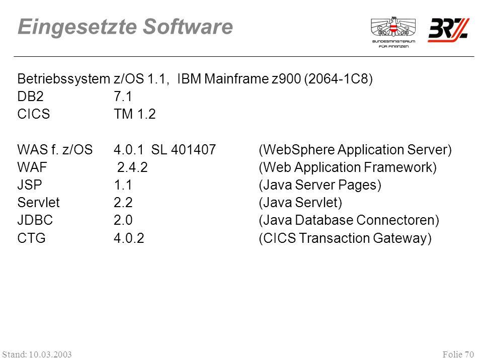 Eingesetzte Software Betriebssystem z/OS 1.1, IBM Mainframe z900 (2064-1C8) DB2 7.1. CICS TM 1.2.