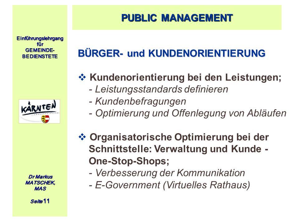 BÜRGER- und KUNDENORIENTIERUNG Kundenorientierung bei den Leistungen;