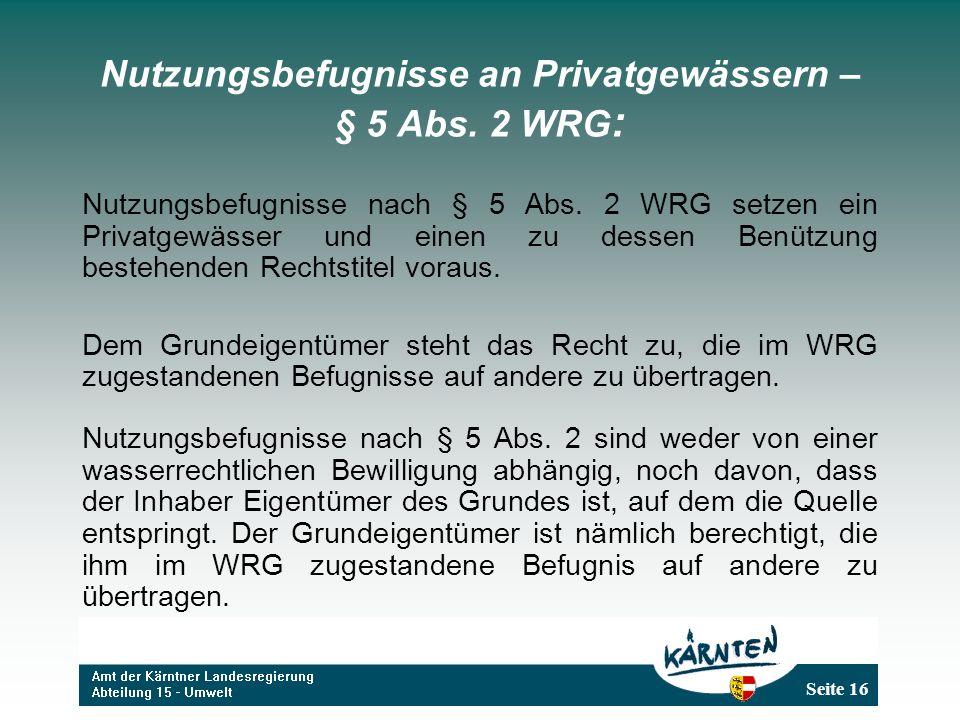 Nutzungsbefugnisse an Privatgewässern – § 5 Abs. 2 WRG: