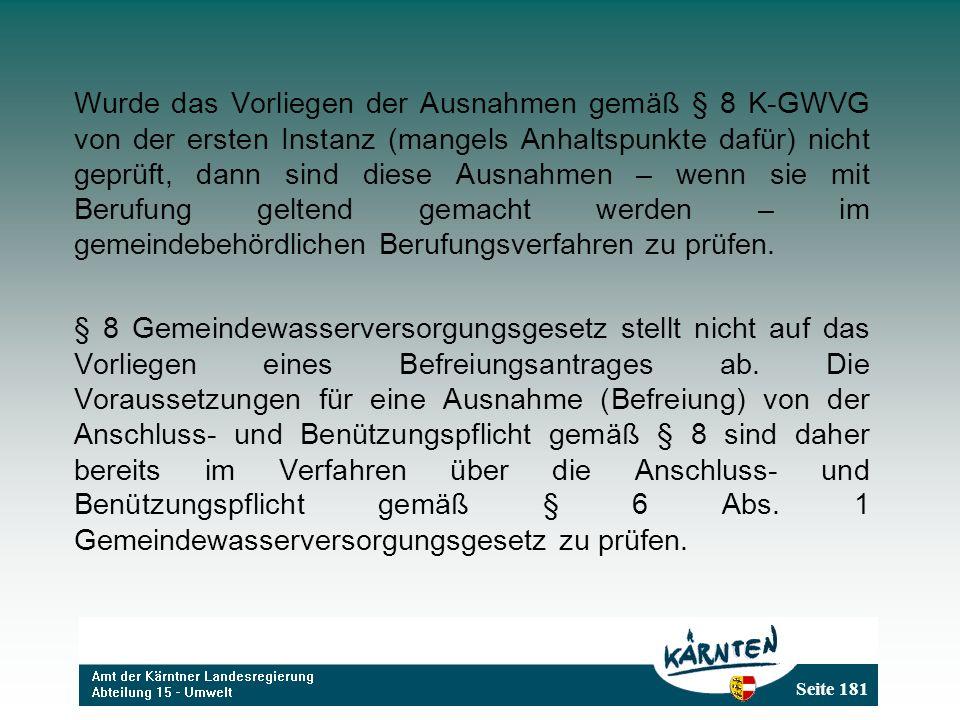Wurde das Vorliegen der Ausnahmen gemäß § 8 K-GWVG von der ersten Instanz (mangels Anhaltspunkte dafür) nicht geprüft, dann sind diese Ausnahmen – wenn sie mit Berufung geltend gemacht werden – im gemeindebehördlichen Berufungsverfahren zu prüfen.