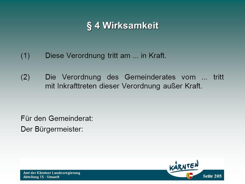 § 4 Wirksamkeit (1) Diese Verordnung tritt am ... in Kraft.