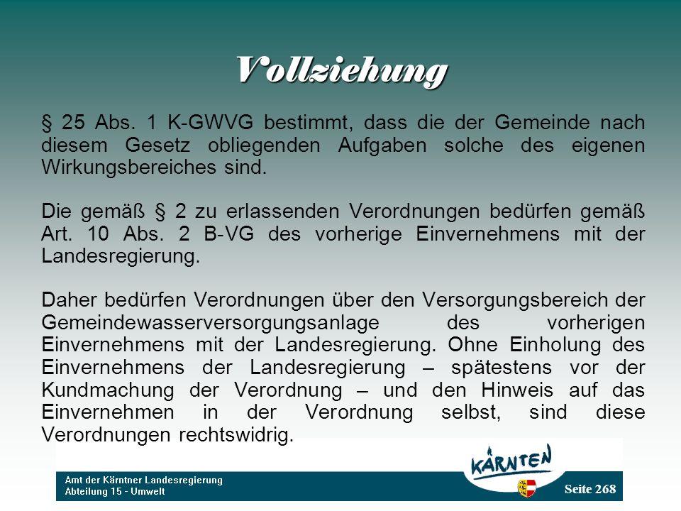 Vollziehung § 25 Abs. 1 K-GWVG bestimmt, dass die der Gemeinde nach diesem Gesetz obliegenden Aufgaben solche des eigenen Wirkungsbereiches sind.