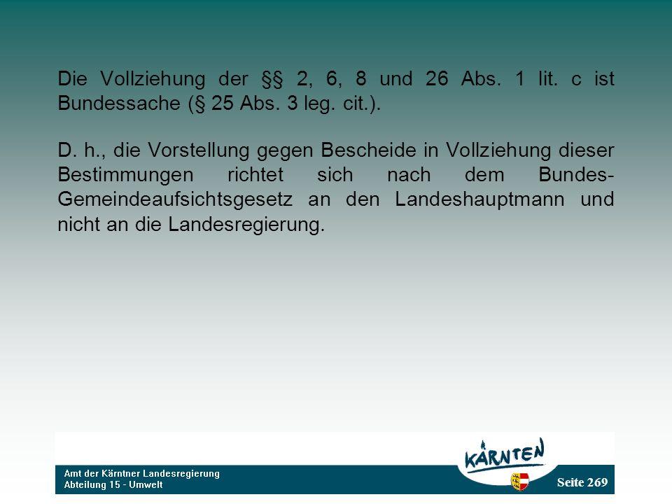 Die Vollziehung der §§ 2, 6, 8 und 26 Abs. 1 lit
