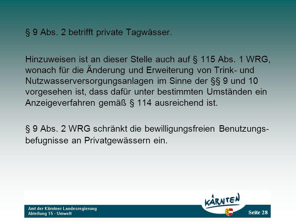§ 9 Abs. 2 betrifft private Tagwässer.