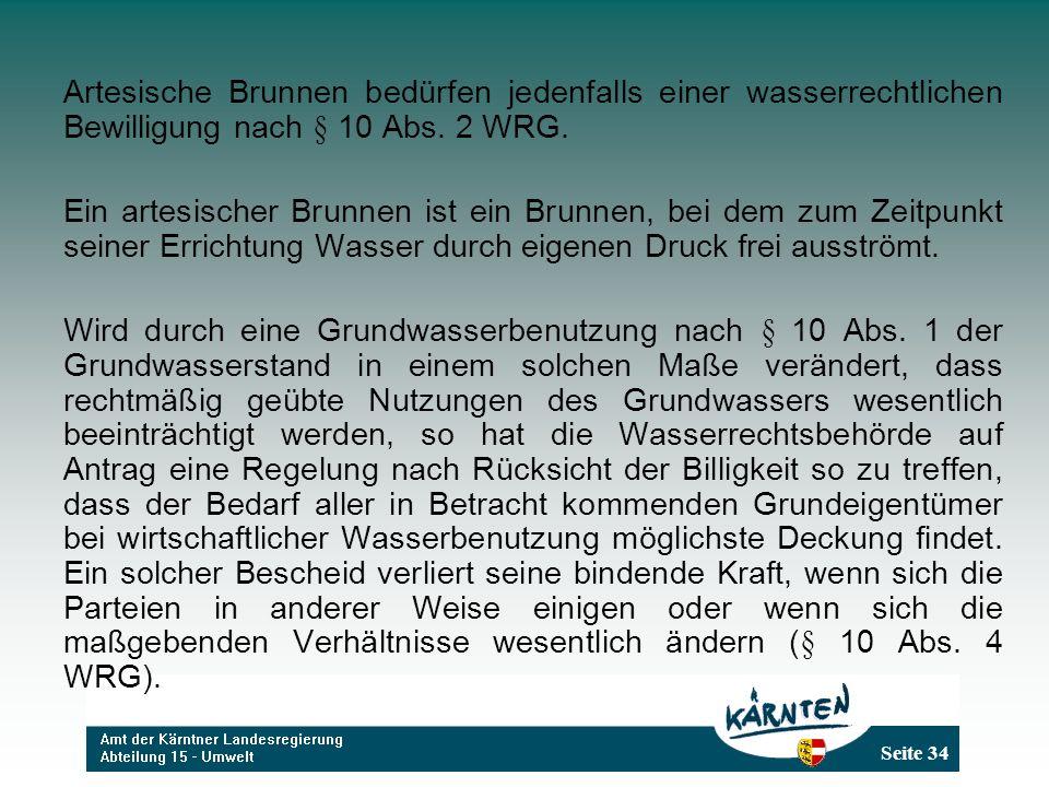 Artesische Brunnen bedürfen jedenfalls einer wasserrechtlichen Bewilligung nach § 10 Abs. 2 WRG.