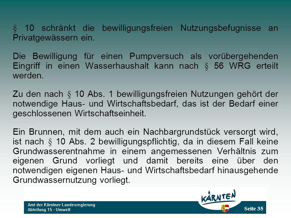 § 10 schränkt die bewilligungsfreien Nutzungsbefugnisse an Privatgewässern ein.