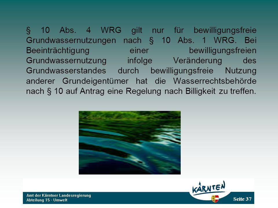 § 10 Abs. 4 WRG gilt nur für bewilligungsfreie Grundwassernutzungen nach § 10 Abs.