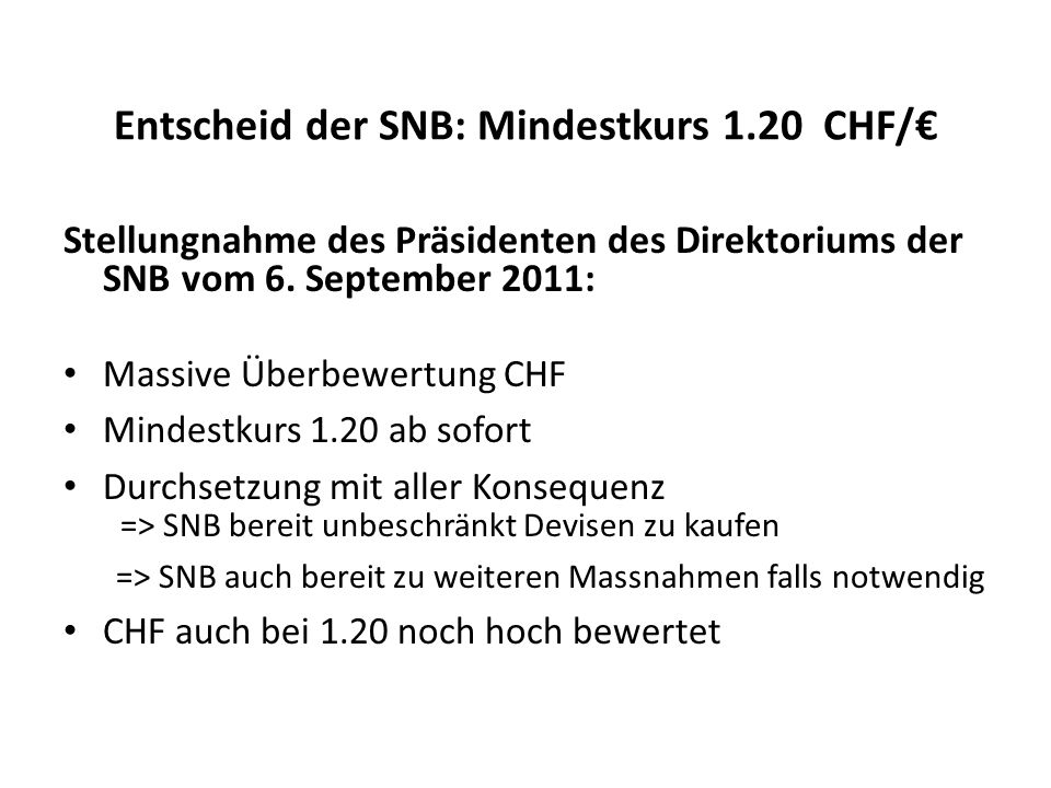 Entscheid der SNB: Mindestkurs 1.20 CHF/€