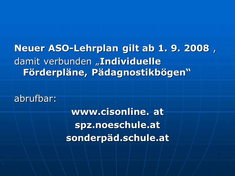 Neuer ASO-Lehrplan gilt ab 1. 9. 2008 ,