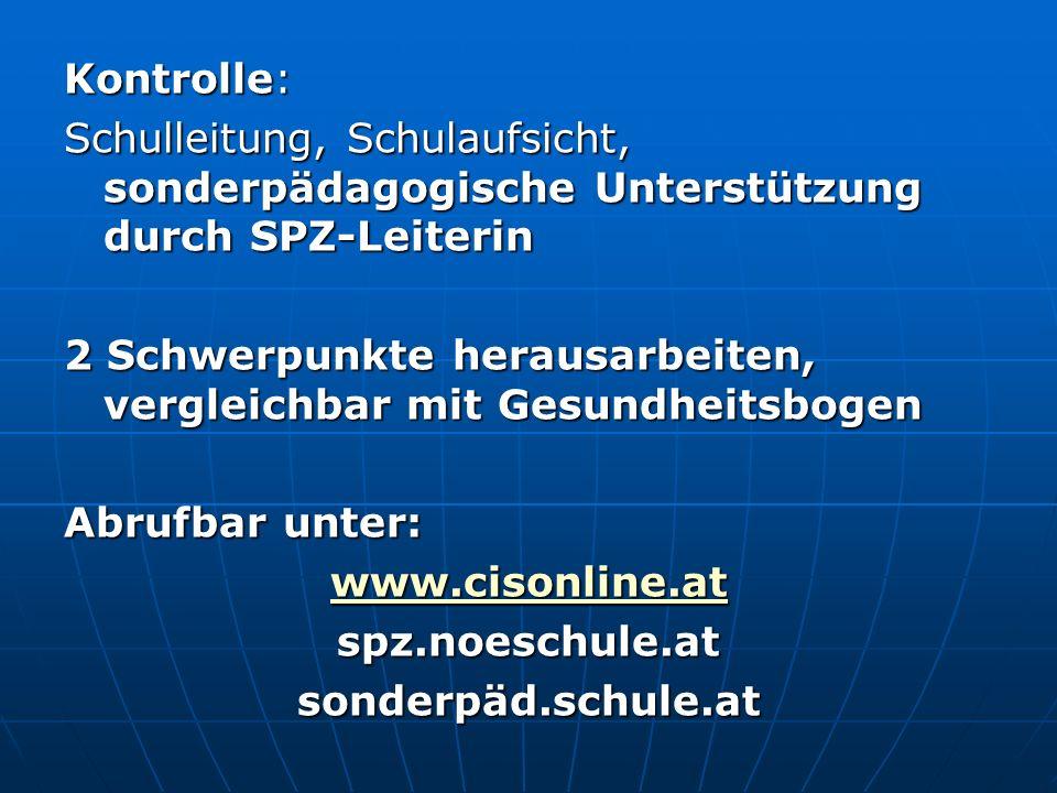 Kontrolle: Schulleitung, Schulaufsicht, sonderpädagogische Unterstützung durch SPZ-Leiterin.