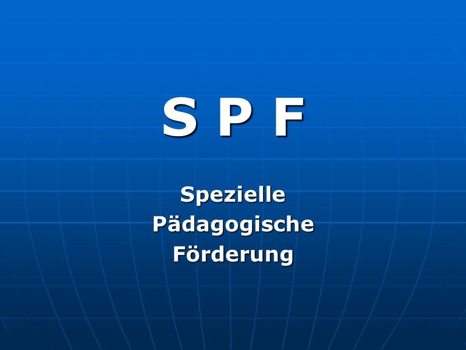 S P F Spezielle Pädagogische Förderung