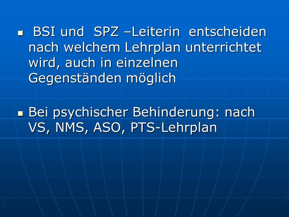 BSI und SPZ –Leiterin entscheiden nach welchem Lehrplan unterrichtet wird, auch in einzelnen Gegenständen möglich