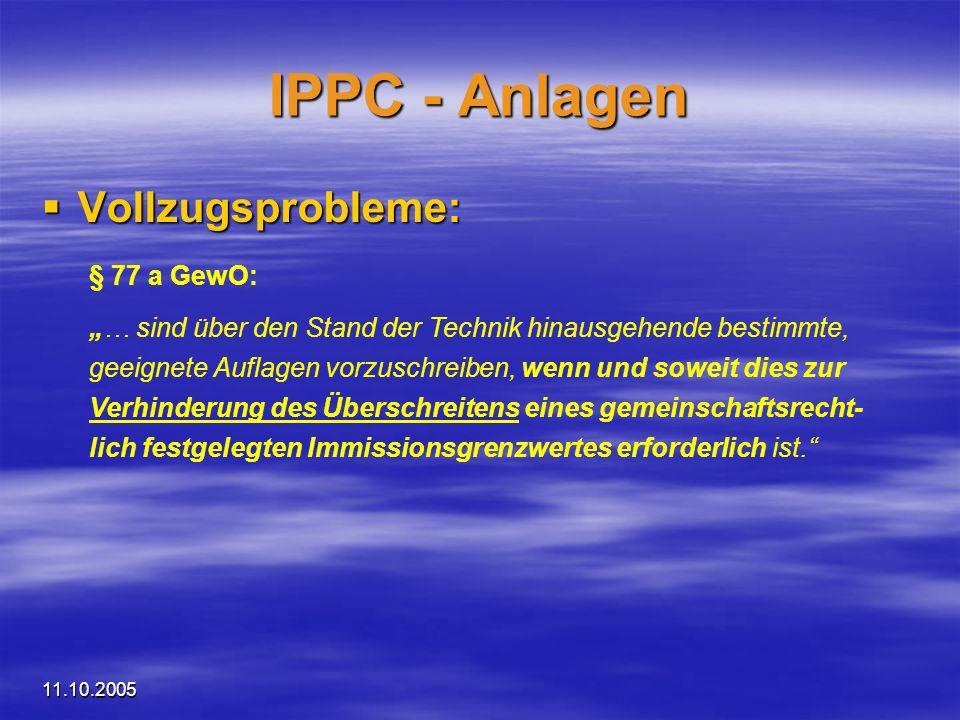 IPPC - Anlagen Vollzugsprobleme: § 77 a GewO:
