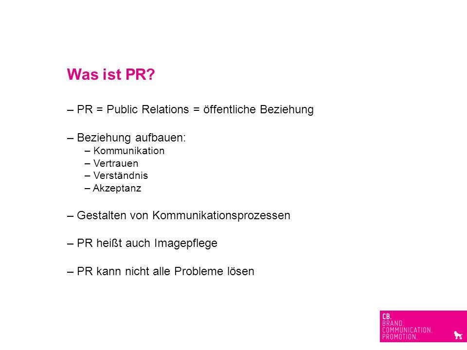 Was ist PR – PR = Public Relations = öffentliche Beziehung