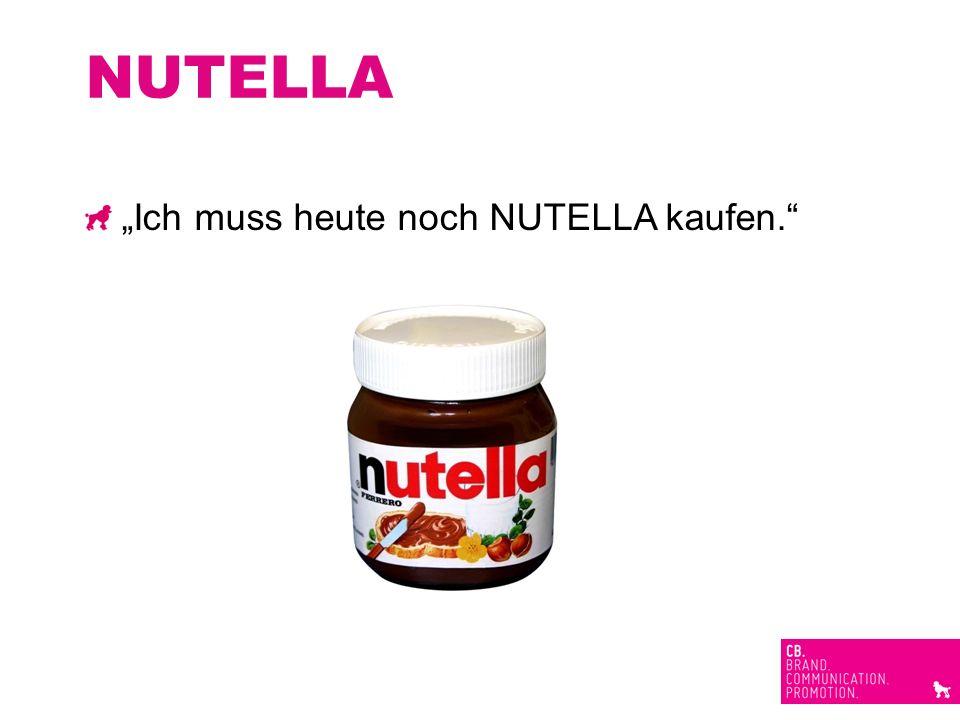 """NUTELLA """"Ich muss heute noch NUTELLA kaufen."""