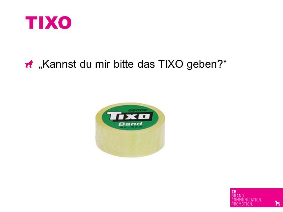 """TIXO """"Kannst du mir bitte das TIXO geben"""