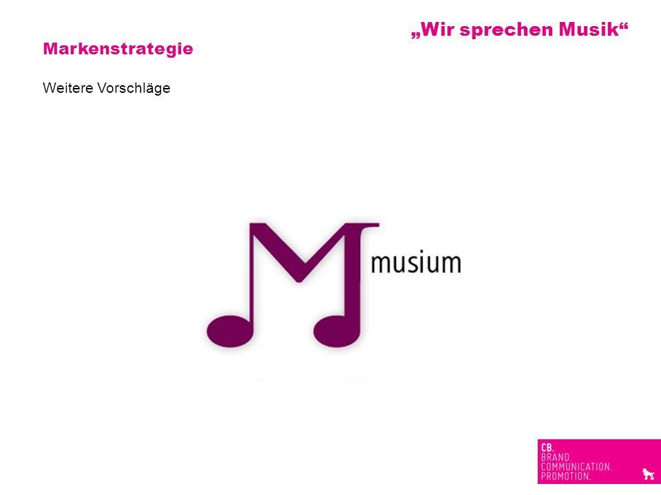 """""""Wir sprechen Musik Markenstrategie Weitere Vorschläge"""