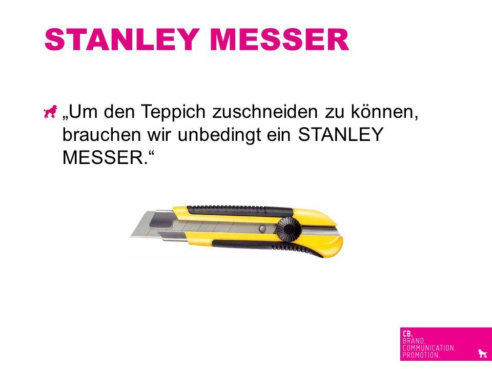 """STANLEY MESSER """"Um den Teppich zuschneiden zu können, brauchen wir unbedingt ein STANLEY MESSER."""