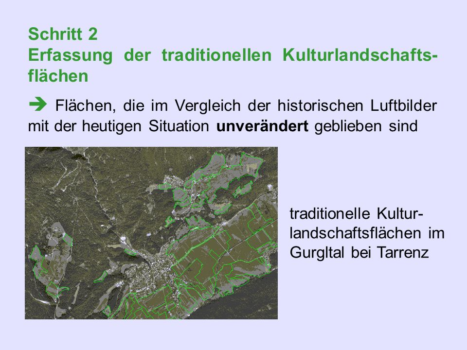 Schritt 2 Erfassung der traditionellen Kulturlandschafts-flächen.