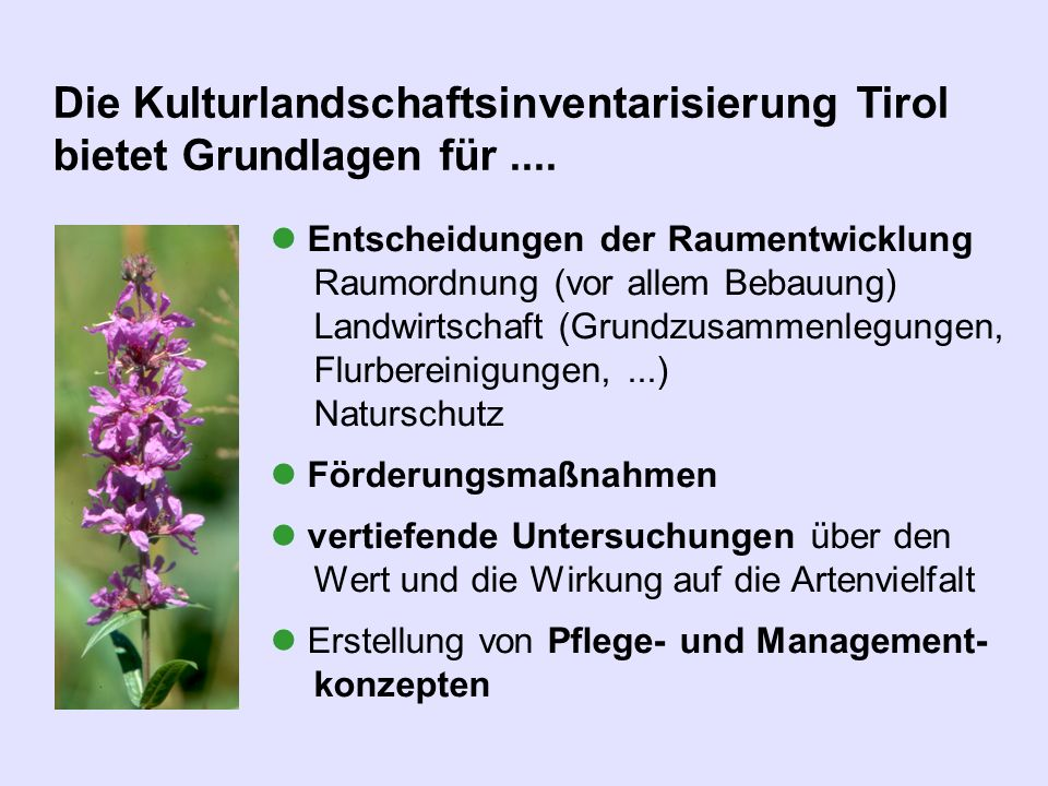 Die Kulturlandschaftsinventarisierung Tirol bietet Grundlagen für ....