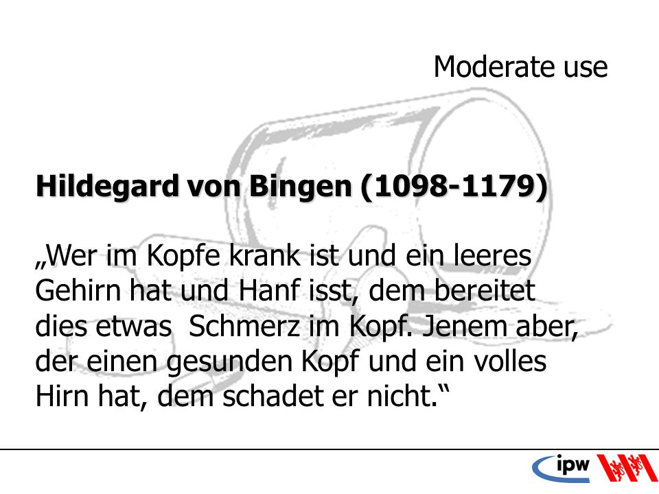 Moderate use Hildegard von Bingen (1098-1179)
