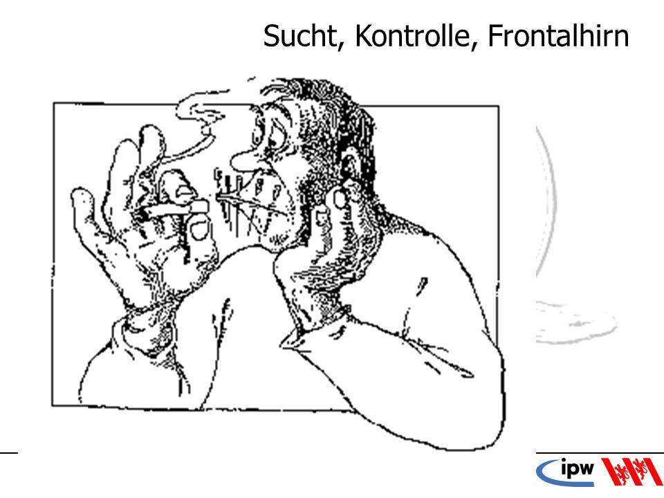 Sucht, Kontrolle, Frontalhirn