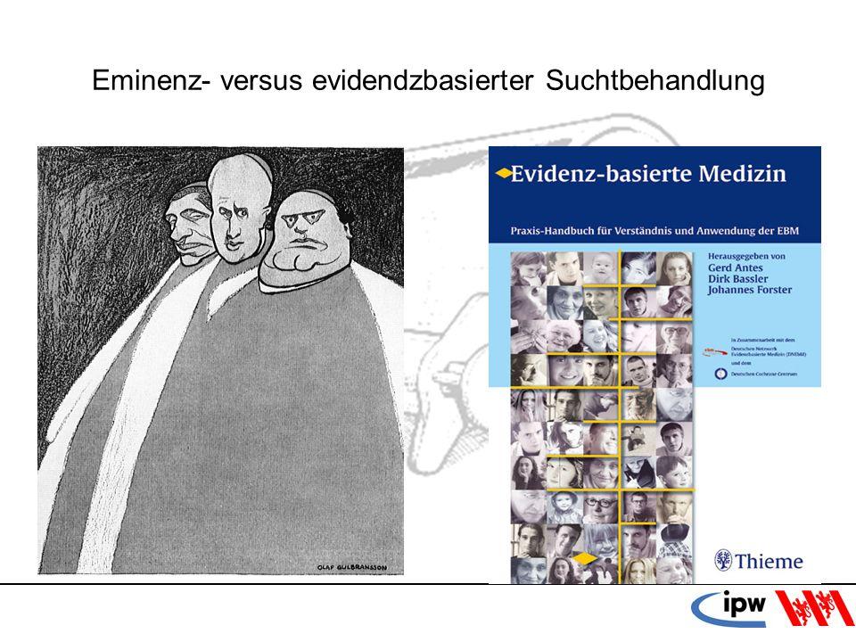 Eminenz- versus evidendzbasierter Suchtbehandlung