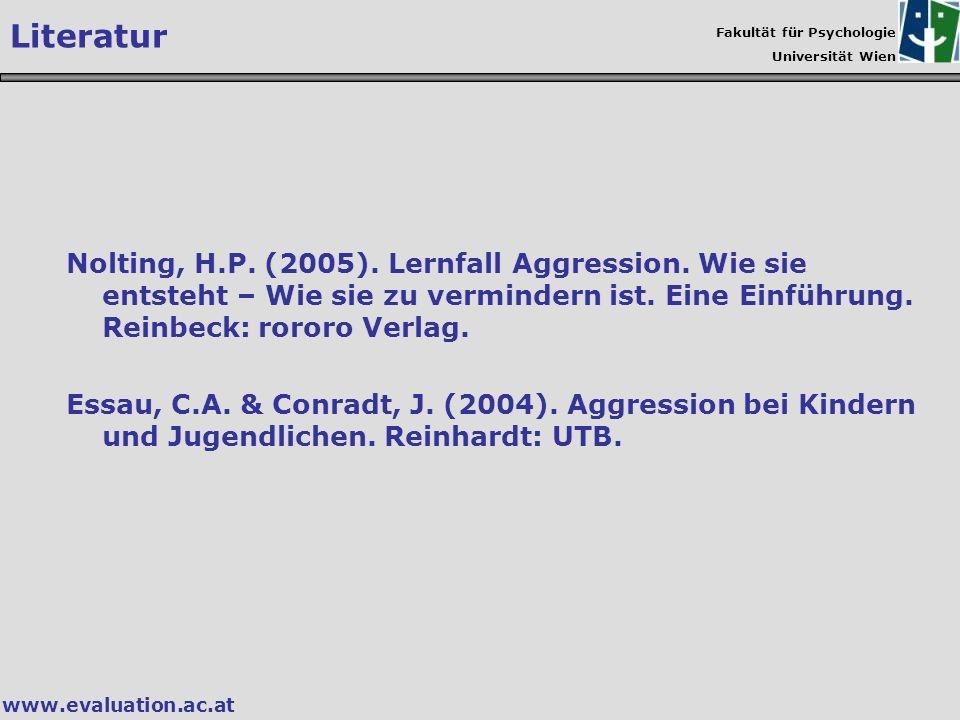Literatur Nolting, H.P. (2005). Lernfall Aggression. Wie sie entsteht – Wie sie zu vermindern ist. Eine Einführung. Reinbeck: rororo Verlag.