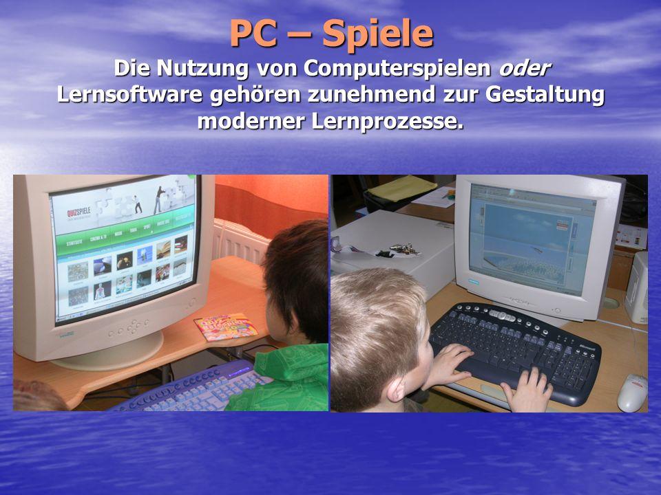 PC – Spiele Die Nutzung von Computerspielen oder Lernsoftware gehören zunehmend zur Gestaltung moderner Lernprozesse.