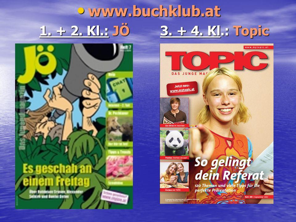 www.buchklub.at 1. + 2. Kl.: JÖ 3. + 4. Kl.: Topic JÖ: 1. + 2. Kl.
