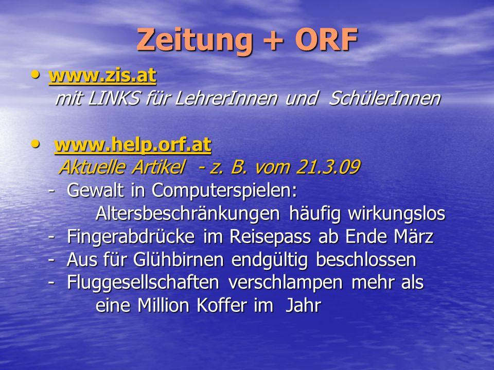 Zeitung + ORF www.zis.at mit LINKS für LehrerInnen und SchülerInnen