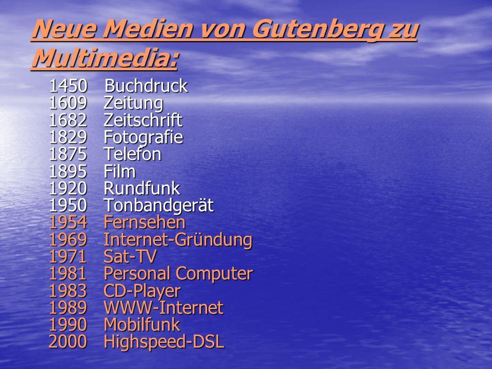 Neue Medien von Gutenberg zu Multimedia: