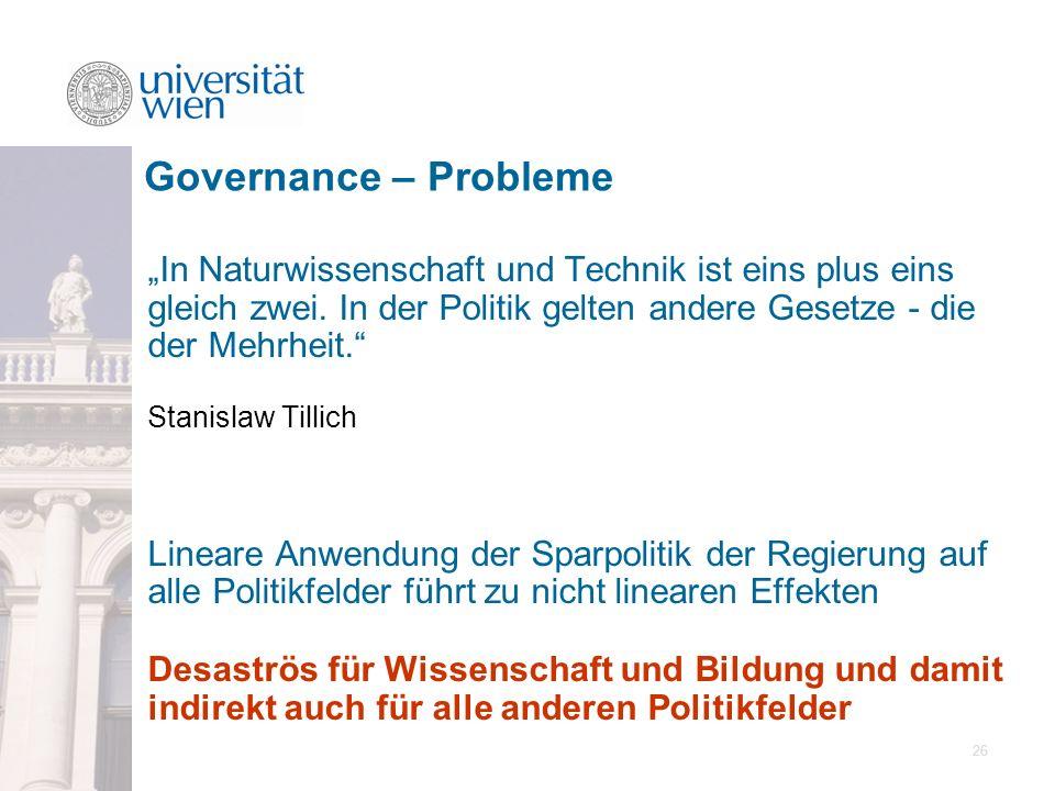 """Governance – Probleme """"In Naturwissenschaft und Technik ist eins plus eins gleich zwei. In der Politik gelten andere Gesetze - die der Mehrheit."""