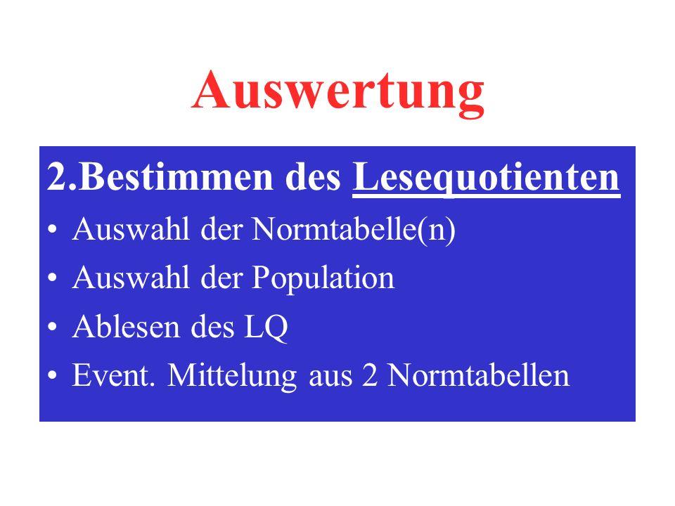 Auswertung 2.Bestimmen des Lesequotienten Auswahl der Normtabelle(n)