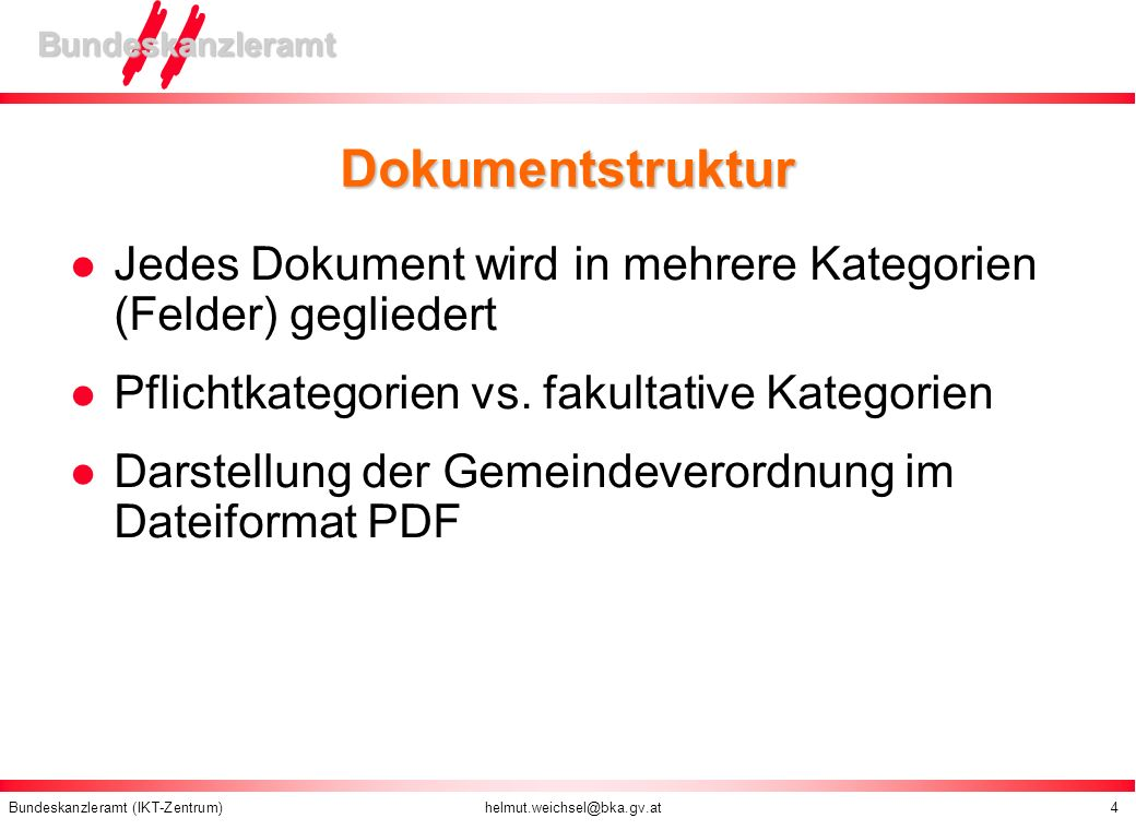 Dokumentstruktur Jedes Dokument wird in mehrere Kategorien (Felder) gegliedert. Pflichtkategorien vs. fakultative Kategorien.